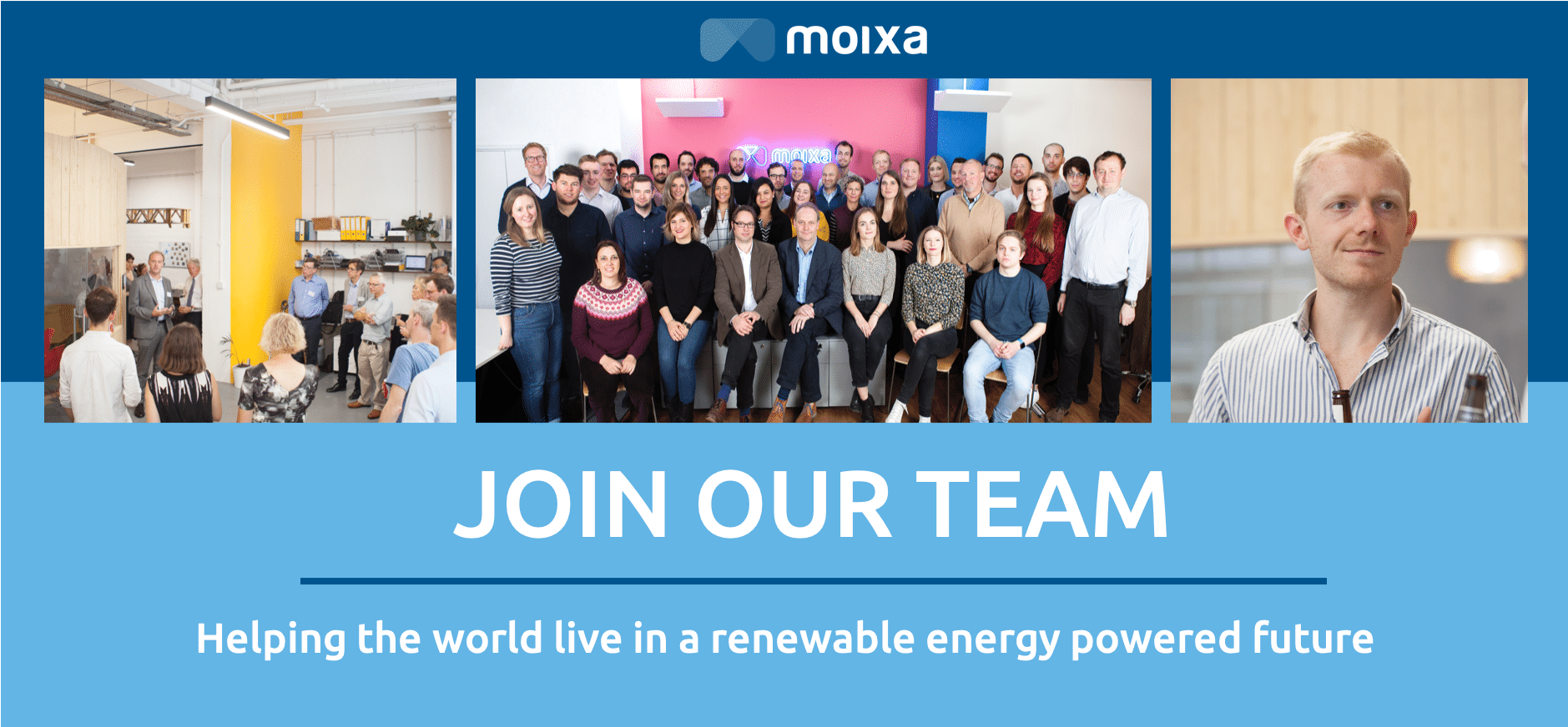 Join our team at Moixa! Help the world live in a renewable energy powered future. Three images of staff from moixa
